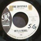 CRYSTALS~He's a Rebel~Philles 106 (Soul)  45