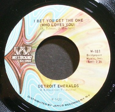 DETROIT EMERALDS~I Bet You Get the One (Who Loves You)~Westbound 181 (Soul) VG++ 45