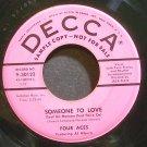 THE FOUR ACES~Someone to Love (Seul Un Homme Peut Faire Ca)~Decca 30123 Promo VG+ 45