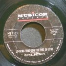 GENE PITNEY~Looking Through the Eyes of Love~Musicor 1103 (Soft Rock)  45