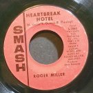 ROGER MILLER~Heartbreak Hotel~Smash 2066  45