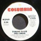TYRONE DAVIS~This I Swear~Columbia 10528 (Soul) Promo VG++ 45