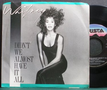 WHITNEY HOUSTON~Didn't We Almost Have it All~Arista 9616 (Soul)  45