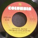 CRYSTAL GAYLE~You Never Gave Up on Me~Columbia 02718  45