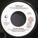 JOHNNY LEE~The Yellow Rose~Warner Bros. 29375  45