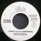 KEITH STEGALL~I Want to Go Somewhere~EPIC 04442 Promo 45