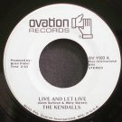 KENDALLS~Live and Let Live~Ovation 1103  45