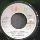 KENNY ROGERS & SHEENA EASTON~We've Got Tonight~Liberty 1492  45