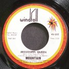 MOUNTAIN~Mississippi Queen~Windfall 532 (Classic Rock) VG+ 45