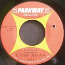 CHUBBY CHECKER~Rosie~Parkway 920 (Rock & Roll) VG+ 45
