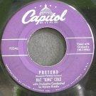NAT KING COLE~Pretend~Capitol F2346 (Jazz Vocals)  45