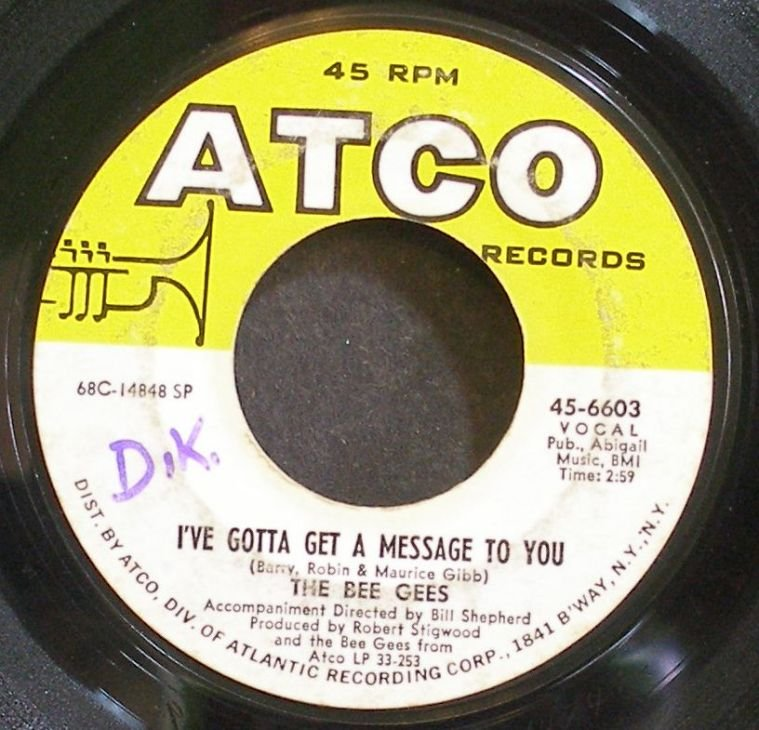 BEE GEES~I've Gotta Get a Message to You~ATCO 6603  45