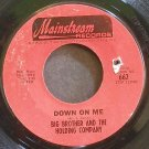 BIG BROTHER & THE HOLDING COMPANY~Down on Me~Mainstream 662 (Garage Rock) VG+ 45