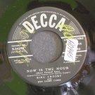 BING CROSBY~Now Is the Hour~Decca 24279 (Jazz Vocals) VG+ 45