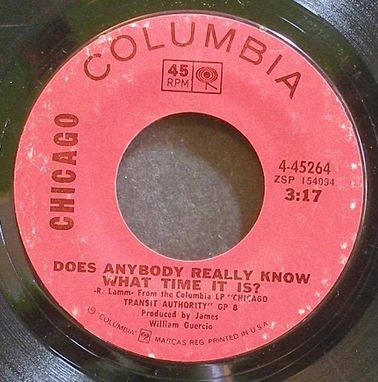 CHICAGO~Does Anybody Really Know What Time it Is?~Columbia 45264 (Classic Rock)  45