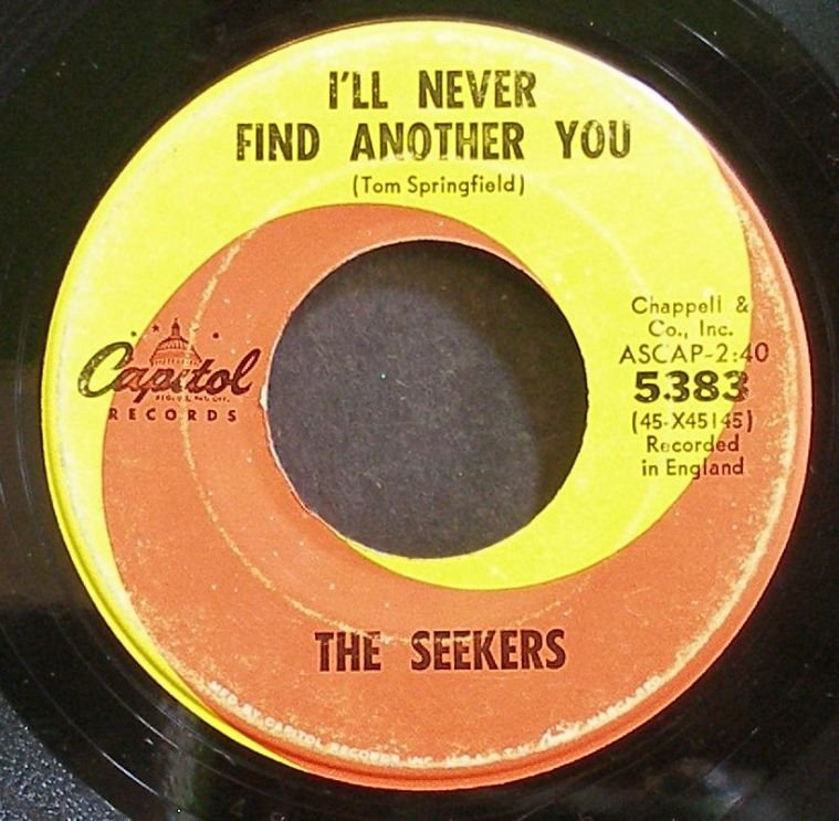 SEEKERS~I'll Never Find Another You~Capitol 5383 (Rock & Roll)  45