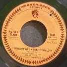 PETULA CLARK~I Couldn't Live Without Your Love~Warner Bros. 5835  45