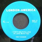 TIM TUKKER~I Can't Help Falling in Love with You~London-America 17 VG++ 45