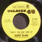 BOBBY BLAND~That's the Way Love is~Dunhill ABC 1483 (Soul)  45
