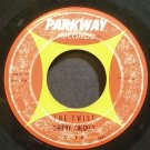 CHUBBY CHECKER~The Twist~Parkway 811 (Rock & Roll)  45