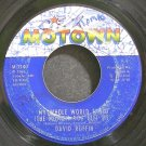 DAVID RUFFIN~My Whole World Ended~Motown 1140 (Soul)  45