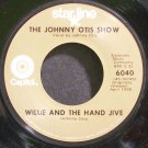 JOHNNY OTIS SHOW~Willie and the Hand Jive~Capitol 6040  45