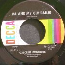 OSBORNE BROTHERS~Me and My Old Banjo~Decca 31751 Rare M- 45