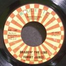 TOMMY JAMES~Draggin' The Line~Roulette 100 (Rock & Roll) VG+ 45