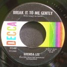 BRENDA LEE~Break it to Me Gently~Decca 31348 (Rock & Roll)  45