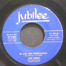 DON RONDO~In Chi Chi Chihuahua~Jubilee 5305 (Rock)  45