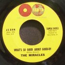 MIRACLES~What's So Good About Good-By~Tamla 54053 (Soul)  45