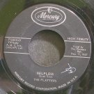 PLATTERS~Helpless~Mercury 71246 (Soul)  45
