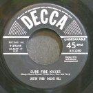 JUSTIN TUBB & GOLDIE HILL~Sure Fire Kisses~Decca 29349  45