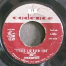 EVERLY BROTHERS~('til) I Kissed You~Cadence 1369 (Rock & Roll)  45