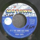 FOUR TOPS~It's the Same Old Song~Motown 1081 (Soul)  45