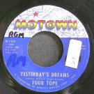 FOUR TOPS~Yesterday's Dreams~Motown 1127 (Soul)  45