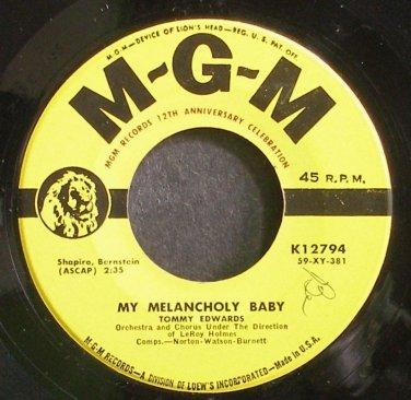 TOMMY EDWARDS~My Melancholy Baby~MGM K12794 (Easy Listening) VG++ 45