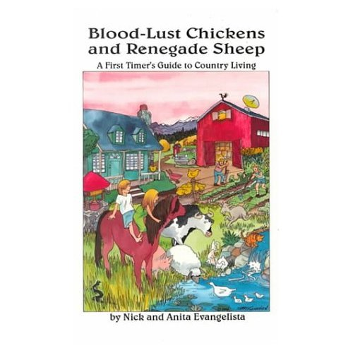 Blood-Lust Chickens and Renegade Sheep: A First Timer's Guide to Country Living (Paperback)