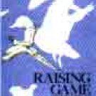 Raising Game Birds by Dan W. Scheid