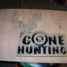 Gone Hunting wooden plaque