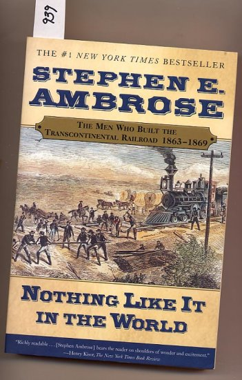 Nothing Like It In the World by Stephen E. Ambrose SC