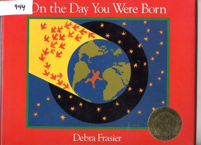 On the Day You Were Born by Debra Frasier HC