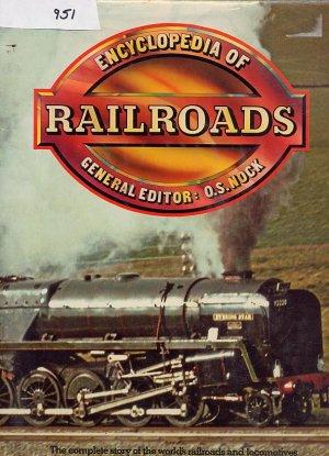 Encyclopedia of Railroads edited by O.S.Nock