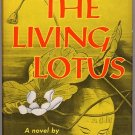 The Living Lotus by Ethel Mannin 1956 HC