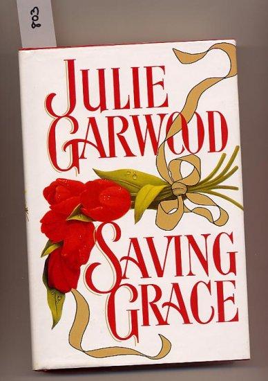 Saving Grace by Julie Garwood 1993 HC BCE