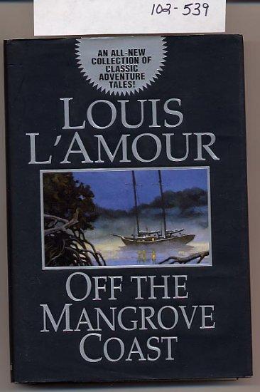 Off the Mangrove Coast by Louis L'Amour HC/DJ