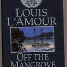Off the Mangrove Coast by Louis L'Amour HC/DJ