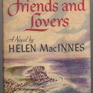 Friends and Lovers by Helen MacInnes 1947 HC