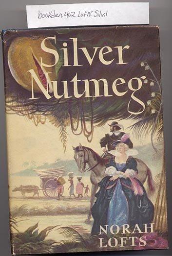 Silver Nutmeg by Norah Lofts 1947 HC