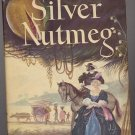 Silver Nutmeg by Norah Lofts 1947 HC